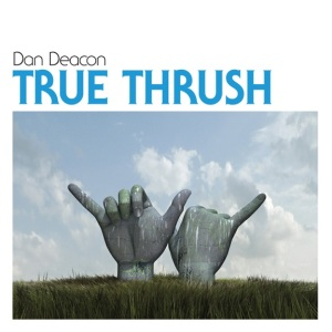 Dan-Deacon-True-Thrush