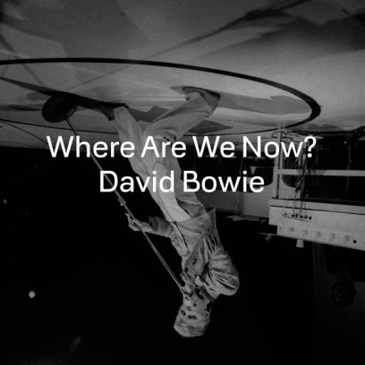 2013DadidBowiewhere-are-we-now600g080113