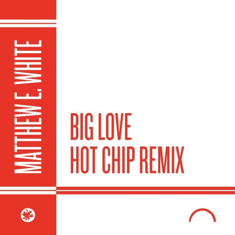 Matthew e White Big love hot chip