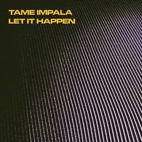 tame-impala_let-it-happen.jpg